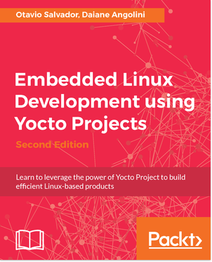 Embedded Linux Development with Yocto Project book, 2nd edition.